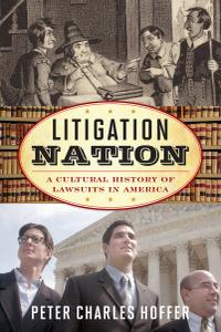 Litigation Nation: A Cultural History of Lawsuits in America (American Ways)