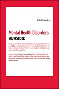 Mental Health Disorders Sourcebook, Seventh Edition