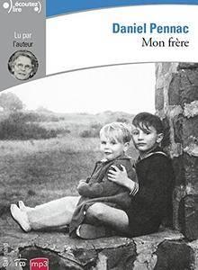 """Daniel Pennac, """"Mon frère"""""""
