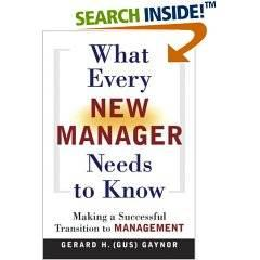 What Every New Manager Needs to Know - Making a Successful Transition to Management