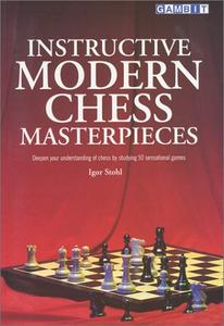 Instructive Modern Chess Masterpieces [Repost]