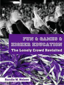 Fun and Games in Higher Education: The Lonely Crowd Revisited