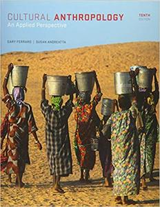 Cultural Anthropology: An Applied Perspective Ed 10