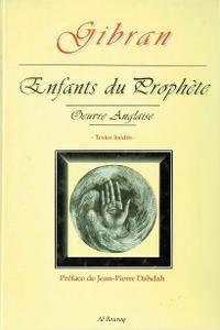 "Gibran Khalil Gibran, ""Enfants du prophète, oeuvre anglaise"""