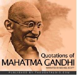 Quotations of Mahatma Gandhi - narrated by Michael Scott