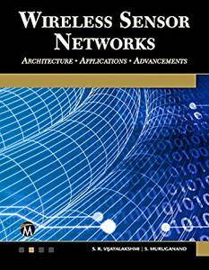 Wireless Sensor Networks: Architecture • Applications • Advancements