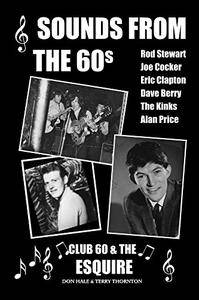 Sounds From The 60s - Club 60 & The Esquire: Introducing the raw Joe Cocker