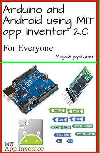 Arduino and Android using MIT app inventor 2.0: Learn in a day