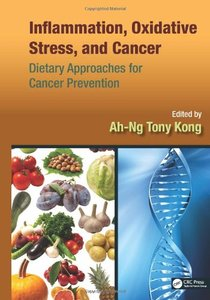 Inflammation, Oxidative Stress, and Cancer: Dietary Approaches for Cancer Prevention