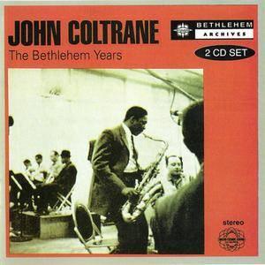John Coltrane - The Bethlehem Years (2000) {Bethlehem Archives/Avenue Jazz/Rhino} **[RE-UP]**