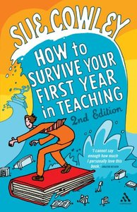 How to Survive Your First Year in Teaching, 2nd Edition