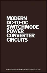 Modern DC-to-DC Switchmode Power Converter Circuits
