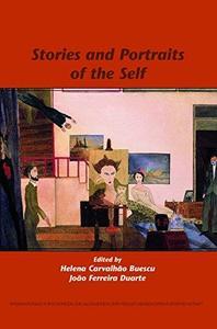 Stories and Portraits of the Self. (Internationale Forschungen Zur Allgemeinen & Vergleichenden Literaturwissenschaft)