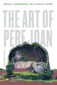 University of Texas Press-The Art Of Pere Joan Space Landscape And Comics Form 2019 Retail eBook