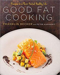 Good Fat Cooking: Recipes for a Flavor-Packed, Healthy Life [Repost]