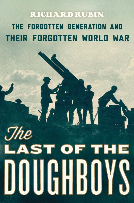The Last of the Doughboys: The Forgotten Generation and Their Forgotten World War (repost)