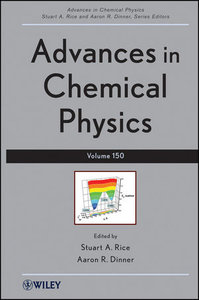 Advances in Chemical Physics (Volume 150)