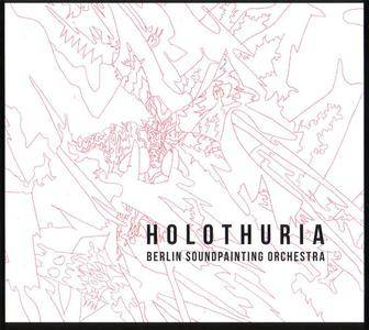 Berlin Soundpainting Orchestra - Holothuria (2016) {Aut} **[RE-UP]**