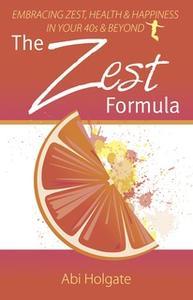 «The Zest Formula» by Abi Holgate