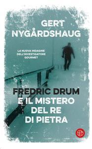 Gert Nygardshaug - Fredric Drum e il mistero del re di pietra