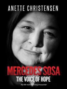 Mercedes Sosa: The Voice of Hope: My life-transforming encounter