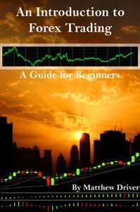 An Introduction to Forex Trading - A Guide for Beginners