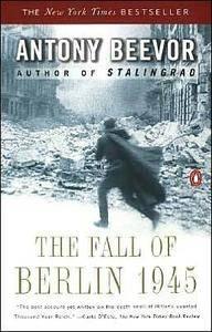Antony Beevor - The Fall of Berlin 1945 [Repost]