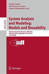 System Analysis and Modeling: Models and Reusability: 8th International Conference, SAM 2014, Valencia, Spain, September 29-30,