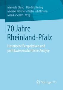 70 Jahre Rheinland-Pfalz: Historische Perspektiven und politikwissenschaftliche Analyse