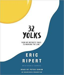 32 Yolks: From My Mother's Table to Working the Line [Audiobook]