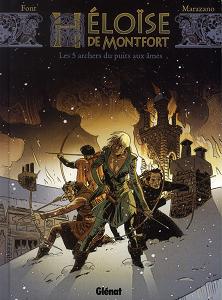 Héloïse de Montfort - Tome 1 - Les 5 Archers du Puits Aux Âmes