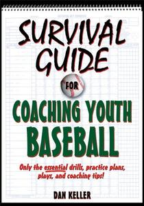 Survival Guide to Coaching Youth Baseball [Repost]