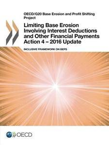 Limiting Base Erosion Involving Interest Deductions and Other Financial Payments, Action 4 - 2016 Update: Inclusive Framework