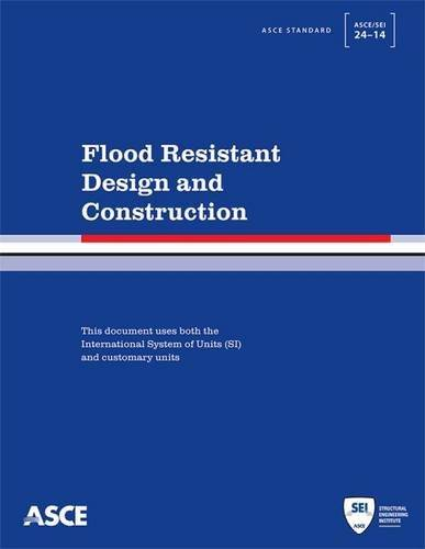Flood Resistant Design and Construction (Standard ASCE/SEI 24-14)(Repost)
