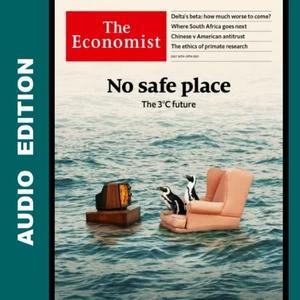 The Economist • Audio Edition • 24 July 2021