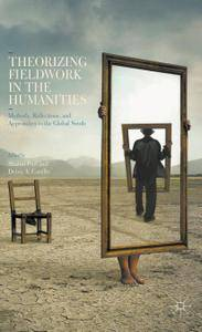 Theorizing Fieldwork in the Humanities: Methods, Reflections, and Approaches to the Global South