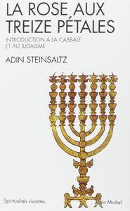 """Adin Steinsaltz, """"La Rose aux treize pétales : Introduction à la Cabbale et au Judaïsme"""""""