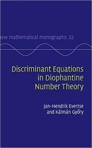 Discriminant Equations in Diophantine Number Theory (repost)