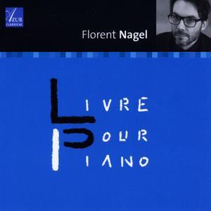 Florent Nagel - Livre pour Piano (2018) {Azur Classical AZC 158}
