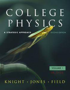 College Physics: A Strategic Approach, 2nd Edition (repost)