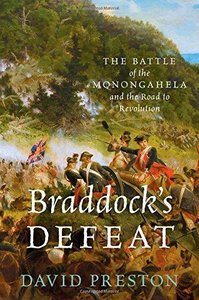 Braddock's Defeat: The Battle of the Monongahela and the Road to Revolution (Repost)