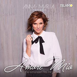 Anna Maria Zimmermann - Amore Mio:die schönsten Hits mit Gefühl (2019)