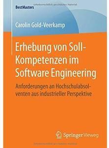 Erhebung von Soll-Kompetenzen im Software Engineering: Anforderungen an Hochschulabsolventen aus industrieller Perspektive