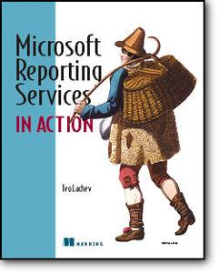 Teo Lachev, «Microsoft Reporting Services in Action»