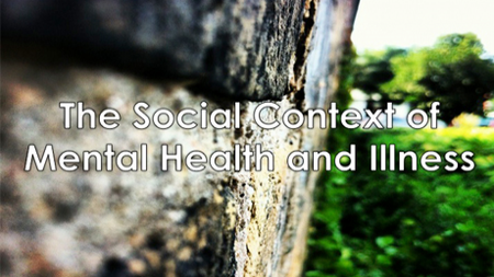 Coursera   The Social Context of Mental Health and Illness (University of Toronto)