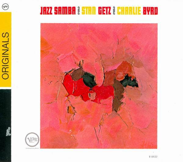Stan Getz and Charlie Byrd - Jazz Samba (1962) [Reissue 2008]