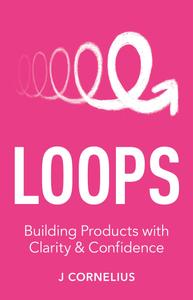 Loops Building Products with Clarity & Confidence