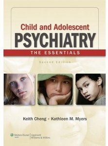 Child and Adolescent Psychiatry: The Essentials, 2nd edition