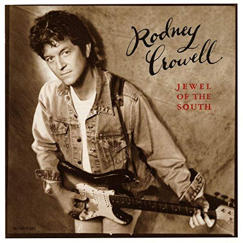 Rodney Crowell - Jewel Of The South (1995/2019)