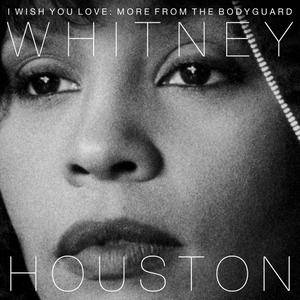 Whitney Houston - I Wish You Love: More From the Bodyguard (2017)